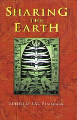 Sharing the Earth - Fladmark, J. M. (Editor)