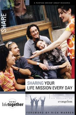 Sharing Your Life Mission Every Day: Six Sessions on Evangelism - Eastman, Brett, and Eastman, Dee, and Wendorff, Todd