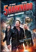 Sharknado 5: Global Swarming - Anthony Ferrante