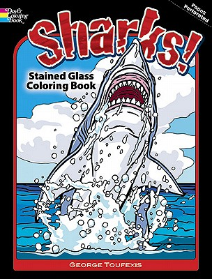 Sharks! Stained Glass Coloring Book - Toufexis, George (Creator)