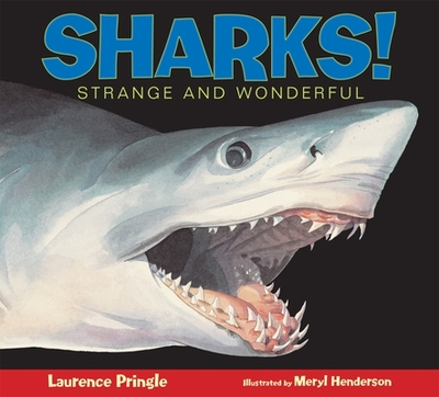 Sharks!: Strange and Wonderful - Pringle, Laurence, Mr.