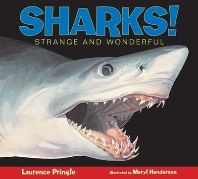 Sharks!: Strange and Wonderful - Pringle, Laurence, Mr.