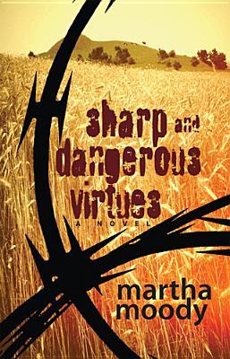Sharp and Dangerous Virtues - Moody, Martha