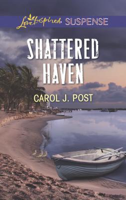 Shattered Haven - Post, Carol J