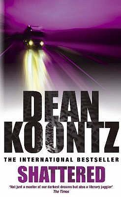 Shattered - Koontz, Dean