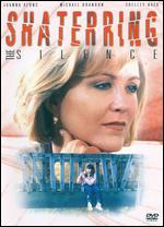 Shattering the Silence - Linda Otto