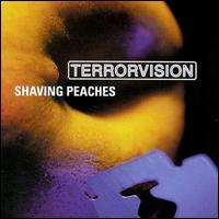 Shaving Peaches  - Terrorvision