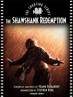 Shawshank Redemption: The Shooting Script - Darabont, Frank, and King, Stephen