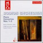 Shchedrin: Piano Concertos Nos. 1-3