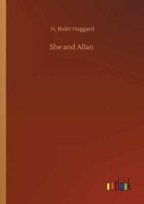 She and Allan - Haggard, H Rider, Sir