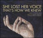 She Lost Her Voice, That's How We Knew: Music by Frances White