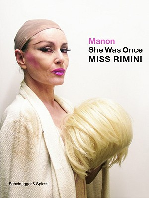 She Was Once MISS RIMINI - Manon, and Ulmer, Brigitte (Introduction by)