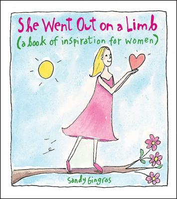 She Went Out on a Limb: A Book of Inspiration for Women - Gingras, Sandy