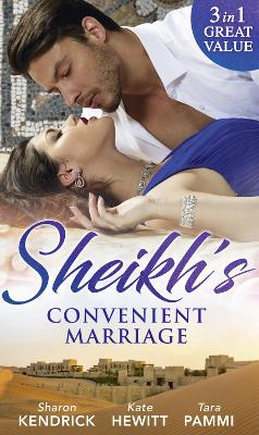 Sheikh's Convenient Marriage: Shamed in the Sands (Desert Men of Qurhah, Book 2) / Commanded by the Sheikh (Rivals to the Crown of Kadar, Book 2) / the Last Prince of Dahaar (A Dynasty of Sand and Scandal, Book 1) - Kendrick, Sharon, and Hewitt, Kate, and Pammi, Tara