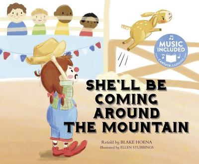 She'll Be Coming Around the Mountain - Hoena, Blake, and Koskinen, Erik, and Real Phonic Studios