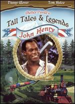 Shelley Duvall's Tall Tales and Legends: John Henry - Ray Danton