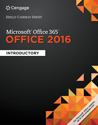 Shelly Cashman Series (R) Microsoft (R) Office 365 & Office 2016: Introductory, Spiral bound Version - Shelly, Gary B., and Vermaat, Misty E.