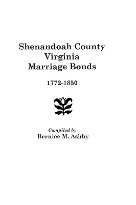 Shenandoah County Marriage Bonds, 1772-1850 - Ashby