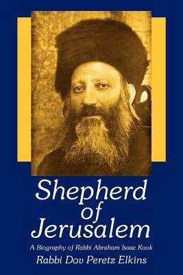 Shepherd of Jerusalem - Elkins, Dov Peretz, Rabbi