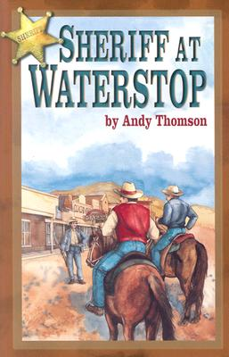 Sheriff at Waterstop - Thomson, Andy, and Thompson, Andy, and Tschappler, Olivia (Editor)