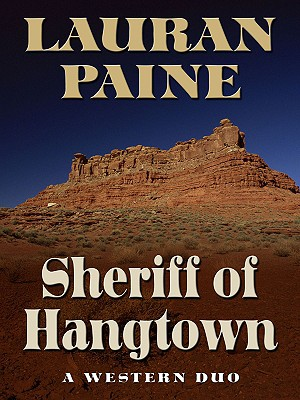 Sheriff of Hangtown: A Western Duo - Paine, Lauran, Jr.