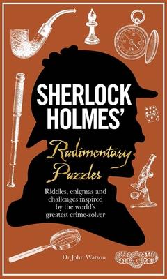 Sherlock Holmes' Rudimentary Puzzles - Dedopulos, Tim