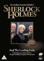 Sherlock Holmes: Sherlock Holmes and the Leading Lady