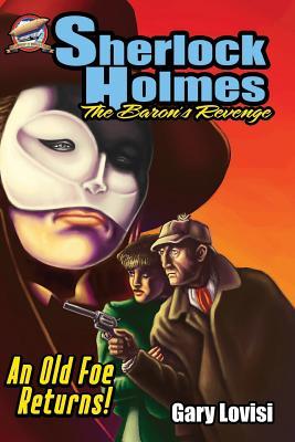 Sherlock Holmes - The Baron's Revenge - Lovisi, Gary