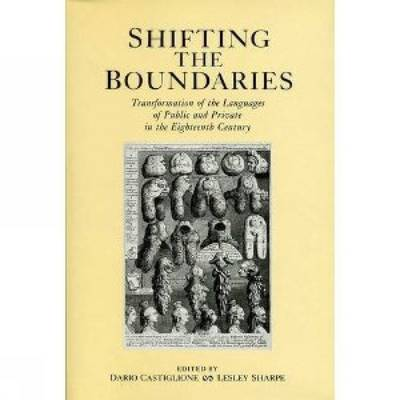 Shifting the Boundaries: Transformation of the Languages of Public and Private in the Eighteenth Century - Catiglione, Dario