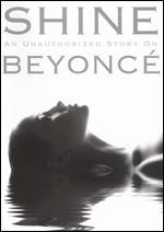 Shine: An Unauthorized Story on Beyonce