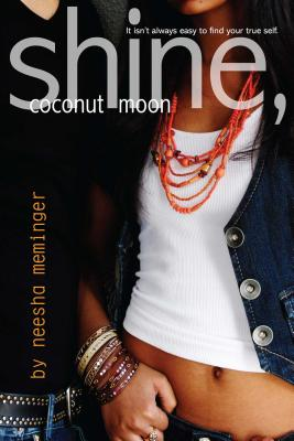 Shine, Coconut Moon - Meminger, Neesha