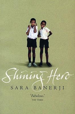 Shining Hero - Banerji, Sara