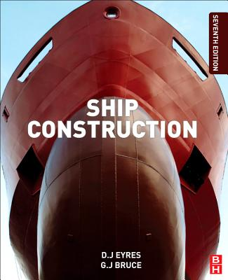 Ship Construction - Bruce, George J, and Eyres, David J