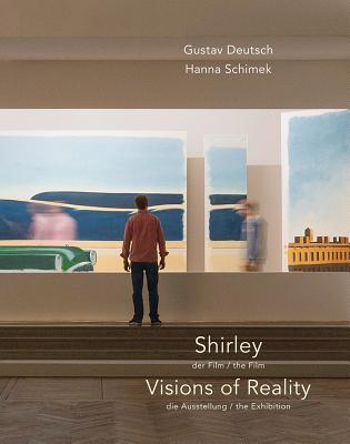 Shirley, Visions of Reality: The Film/The Exhibition - Deutsch, Gustav