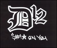 Shit on You - D12
