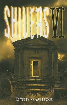Shivers VI - Chizmar, Richard (Editor)