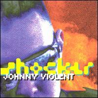 Shocker - Johnny Violent