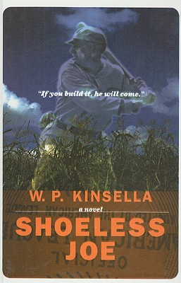 Shoeless Joe - Kinsella, W P