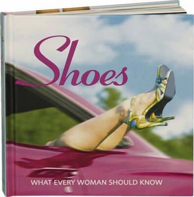 Shoes: What Every Woman Should Know - Pedersen, Stephanie