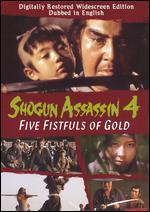 Shogun Assassin 4: Five Fistfuls of Gold