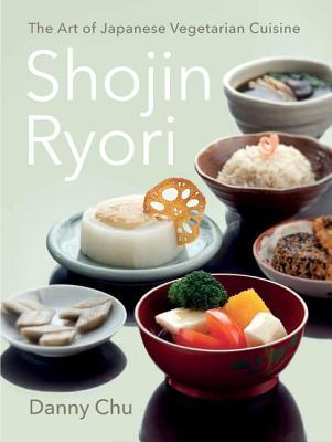 Shojin Ryori: The Art of Japanese Vegetarian Cuisine - Chu, Danny