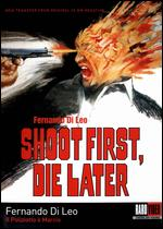 Shoot First, Die Later - Fernando di Leo