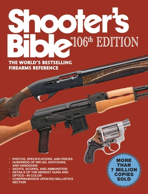 Shooter?s Bible: The World's Bestselling Firearms Reference - Cassell, Jay (Editor)