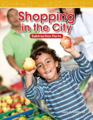 Shopping in the City: Subtraction Facts - Johnson, Sara A