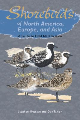 Shorebirds of North America, Europe, and Asia: A Guide to Field Identification - Taylor, Don, Mrs.