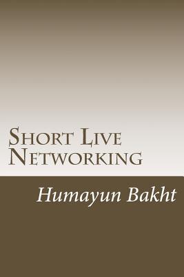 Short Live Networking - Bakht S, Humayun