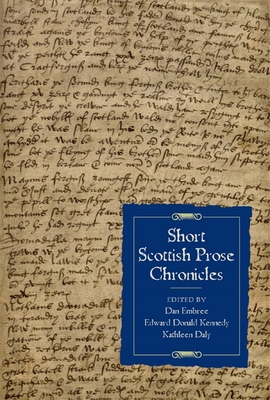 Short Scottish Prose Chronicles - Embree, Dan (Editor)