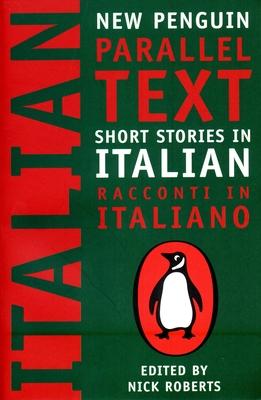 Short Stories in Italian: Racconti in Italiano - Roberts, Nick (Editor)