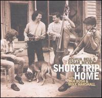 Short Trip Home - Joshua Bell/Edgar Meyer/Sam Bush/Mike Marshall