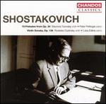 Shostakovich: 19 Preludes from Op. 34; Violin Sonata